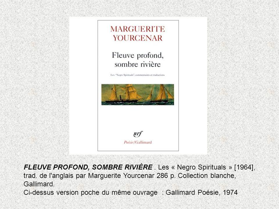 FLEUVE PROFOND, SOMBRE RIVIÈRE. Les « Negro Spirituals » [1964], trad